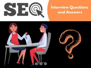 SEO Interview Questions and Answers